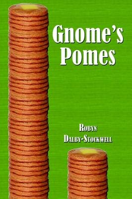 Gnomes Pomes (Paperback): Robyn Dalby-Stockwell