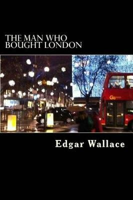 The Man Who Bought London (Paperback): Edgar Wallace