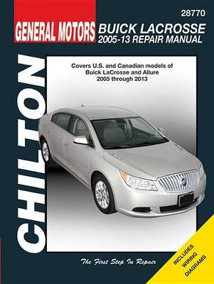 Buick Lacrosse Automotive Repair Manual (Chilton) - 2005-13 (Paperback): Editors Of Haynes Manuals