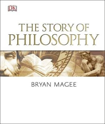 The Story of Philosophy (Hardcover): Bryan Magee