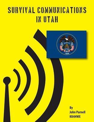 Survival Communications in Utah (Paperback): John Parnell