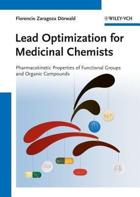 Lead Optimization for Medicinal Chemists - Pharmacokinetic Properties of Functional Groups and Organic Compounds (Hardcover):...