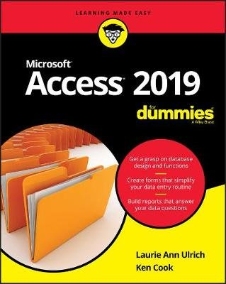 Access 2019 For Dummies (Paperback): Laurie A Ulrich, Ken Cook