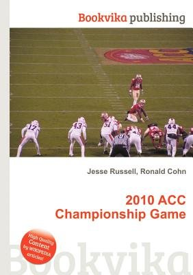 2010 Acc Championship Game (Paperback): Jesse Russell, Ronald Cohn