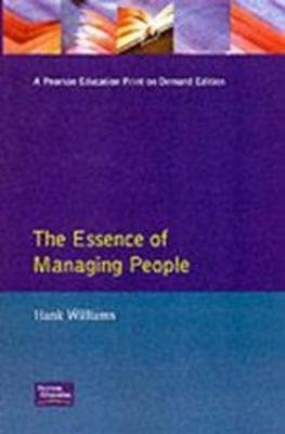 The Essence of Managing People (Paperback): Hank Williams