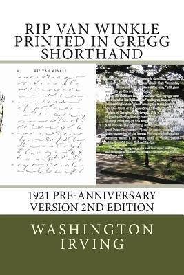 Rip Van Winkle - Gregg Shorthand - 2nd Edition - 1921 Preanniversary Version (Paperback): Washington Irving