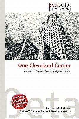One Cleveland Center (Paperback): Lambert M. Surhone, Mariam T. Tennoe, Susan F. Henssonow