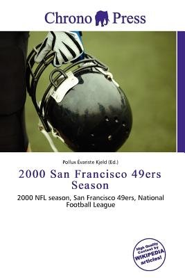 2000 San Francisco 49ers Season (Paperback): Pollux Variste Kjeld