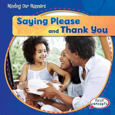 Saying Please and Thank You (Hardcover): Maria Nelson