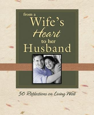 From a Wife's Heart to Her Husband (Electronic book text): Thomas Nelson
