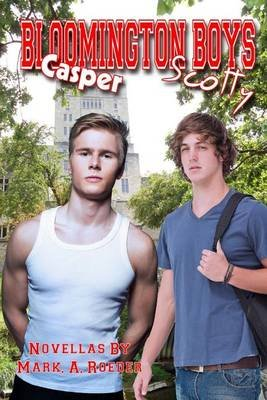 Bloomington Boys - Scotty & Casper (Paperback): Mark A. Roeder