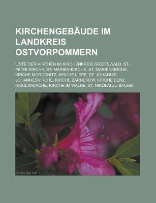 Kirchengebaude Im Landkreis Ostvorpommern - Liste Der Kirchen Im Kirchenkreis Greifswald, St.-Petri-Kirche, St.-Marien-Kirche,...