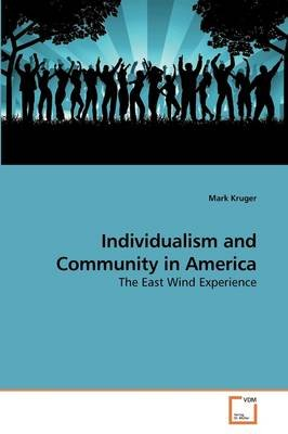 Individualism and Community in America (Paperback): Mark Kruger