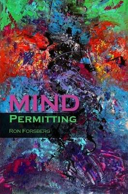 Mind Permitting (Paperback): RON FORSBERG