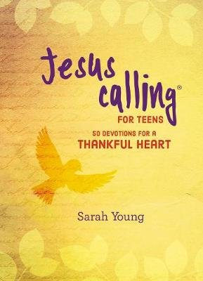 Jesus Calling for Teens: 50 Devotions for a Thankful Heart (Hardcover): Sarah Young
