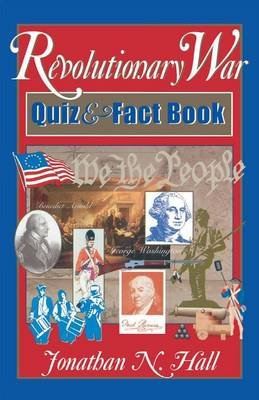 Revolutionary War Quiz and Fact Book (Electronic book text): Jonathan N Hall