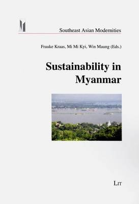Sustainability in Myanmar (Paperback): Frauke Kraas, Mi Mi Kyi, Win Maung
