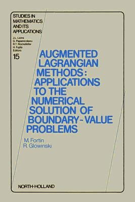 Augmented Lagrangian Methods - Applications to the Numerical Solution of Boundary-Value Problems (Electronic book text): Michel...