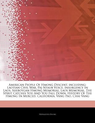 Articles on American People of Hmong Descent, Including - Laotian Civil War, Paj Ntaub Voice, Insurgency in Laos, Sheboygan...