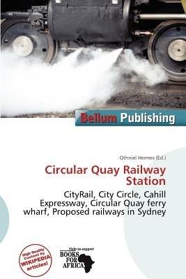 Circular Quay Railway Station (Paperback): Othniel Hermes