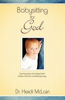 Babysitting for God (Paperback): Heidi Mclain