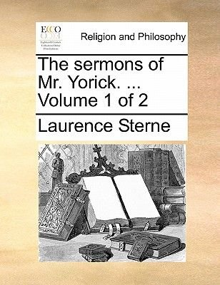 The Sermons of Mr. Yorick. ... Volume 1 of 2 (Paperback): Laurence Sterne
