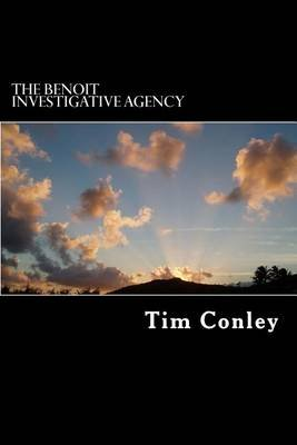 The Benoit Investigative Agency (Paperback): Tim Conley