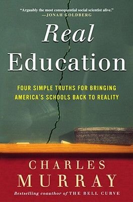 Real Education (Electronic book text): Charles Murray