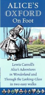 Alice's Oxford on Foot - Lewis Carroll's 'Alice's Adventures in Wonderland' and 'Through the...