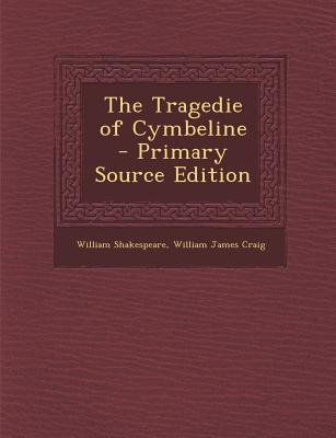 Tragedie of Cymbeline (Paperback, Primary Source ed.): William Shakespeare