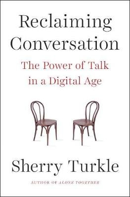Reclaiming Conversation - The Power of Talk in a Digital Age (Paperback, UK ed.): Sherry Turkle