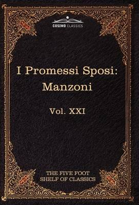 I Promessi Sposi - The Five Foot Classics, Vol. XXI (in 51 Volumes) (Hardcover): Alessandro Manzoni
