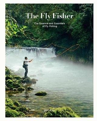 The Fly Fisher (Updated Version) - The Essence and Essentials of Fly Fishing (Hardcover): Maximilian Funk, Struben,...