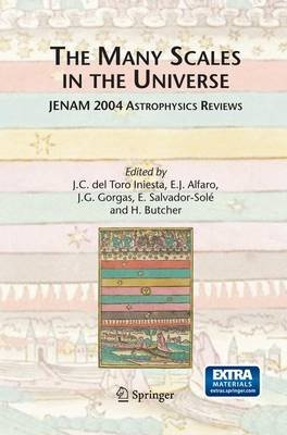 The Many Scales in the Universe - JENAM 2004 Astrophysics Reviews (Paperback, 2006 ed.): Jose Carlos del Toro Iniesta, Emilio...