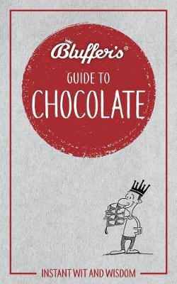 Bluffer's Guide To Chocolate (Paperback): Neil Davey