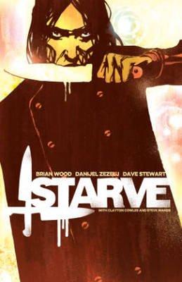 Starve, Volume 1 (Paperback): Brian Wood