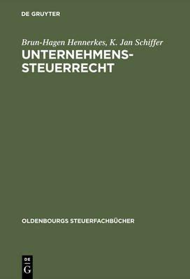 Unternehmens-Steuerrecht - Basisbuch (German, Electronic book text, 2nd 2., Vollig Uberarb. Und Stark ed.): Brun-Hagen...