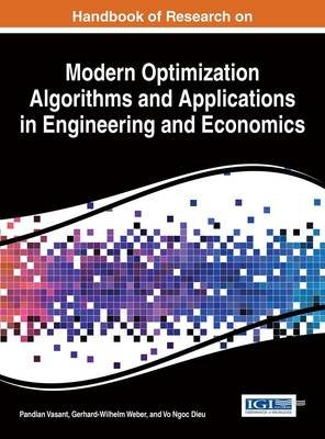 Handbook of Research on Modern Optimization Algorithms and Applications in Engineering and Economics (Electronic book text):...