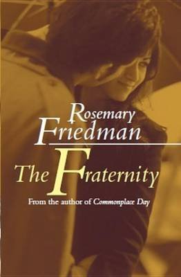 The Fraternity (Electronic book text): Rosemary Friedman
