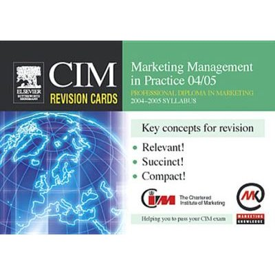 CIM Revision Cards: Marketing Management in Practice 04/05 (Electronic book text): Marketing Knowledge
