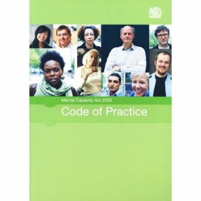 Mental Capacity Act 2005 code of practice - [2007 final edition] (Paperback, Final Ed): Great Britain. Department For...