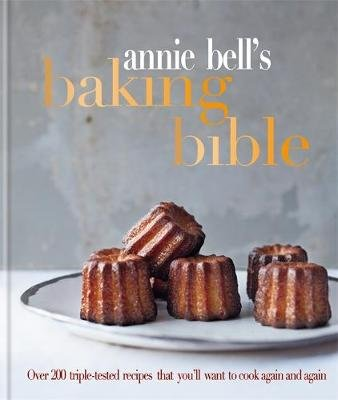 Annie Bell's Baking Bible (Hardcover): Annie Bell