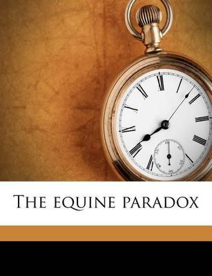 The Equine Paradox (Paperback): Anonymous