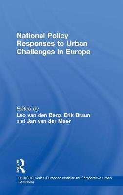 National Policy Responses to Urban Challenges in Europe (Hardcover, New Ed): Leo Van Den Berg, Erik Braun
