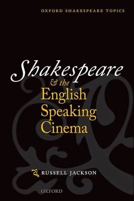 Shakespeare and the English-speaking Cinema (Paperback): Russell Jackson