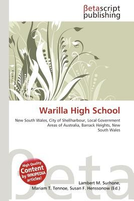 Warilla High School (Paperback): Lambert M. Surhone, Mariam T. Tennoe, Susan F. Henssonow