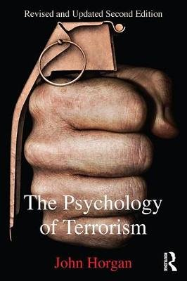 The Psychology of Terrorism (Electronic book text, 2nd New edition): John Horgan