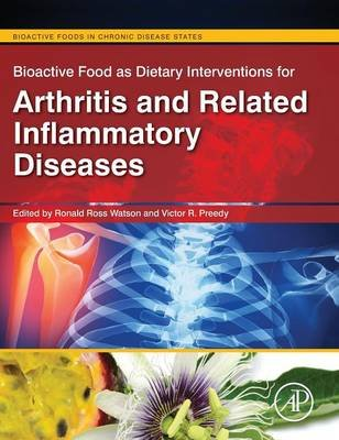 Bioactive Food as Dietary Interventions for Arthritis and Related Inflammatory Diseases - Bioactive Food in Chronic Disease...