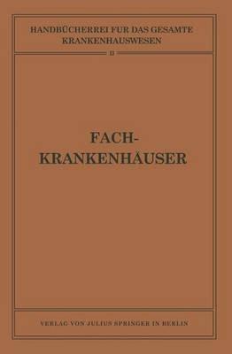 Fachkrankenhauser (German, Paperback, Softcover Repri): Na Biesalski, Na Eckhardt, Adolf Gottstein, Na Hammerschlag, Na Mobitz,...