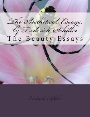 Essay On Science And Technology The Aesthetical Essays By Frederich Schiller  The Beauty Essays  Paperback Frederich Essay Samples For High School also English Essay Speech The Aesthetical Essays By Frederich Schiller  The Beauty Essays  How To Write A Thesis For A Narrative Essay